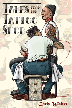 GFY Press Presents Tales From the Tattoo Shop by Chris Walter