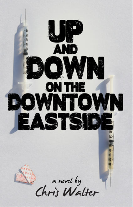 GFY Press Presents Up and Down on the Downtown Eastside
