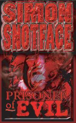 GFY Press Presents Prisoner of Evil by Simon Snotface
