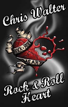 GFY Press Presents Rock & Roll Heart by Chris Walter
